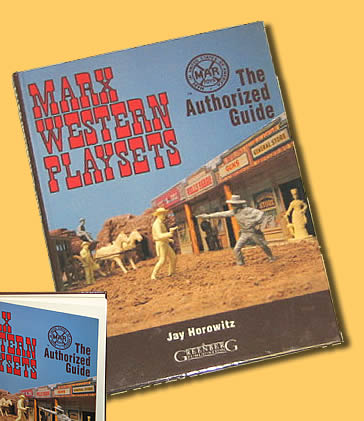 Marx Western Paysets : The Authorized Guide